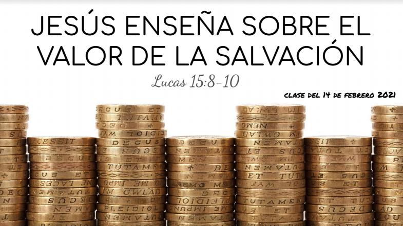 JESÚS ENSEÑA SOBRE EL VALOR DE LA SALVACIÓN